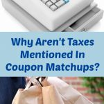 Why Aren't Taxes Mentioned In Coupon Matchups?