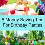 5 Money Saving Tips For Birthday Parties