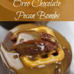 Oreo Chocolate Pecan Bombs